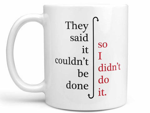 I Didn't Do It Coffee Mug,Coffee Mugs Never Lie,Coffee Mug