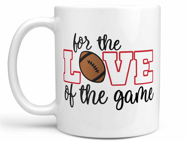 Love of the Game Football Coffee Mug,Coffee Mugs Never Lie,Coffee Mug