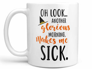 Another Glorious Morning Coffee Mug,Coffee Mugs Never Lie,Coffee Mug