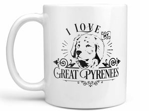 I Love My Great Pyrenees Coffee Mug,Coffee Mugs Never Lie,Coffee Mug