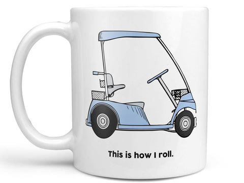 How I Roll Golf Cart Coffee Mug,Coffee Mugs Never Lie,Coffee Mug