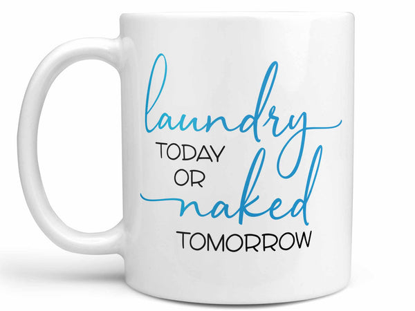 Laundry or Naked Coffee Mug,Coffee Mugs Never Lie,Coffee Mug