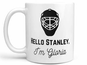 Hello Stanley I'm Gloria Coffee Mug,Coffee Mugs Never Lie,Coffee Mug