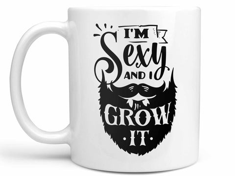 I'm Sexy and I Grow it Coffee Mug,Coffee Mugs Never Lie,Coffee Mug