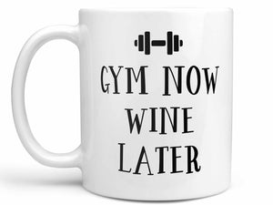 Gym Now Wine Later Coffee Mug,Coffee Mugs Never Lie,Coffee Mug