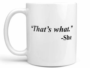 That's What She Said Coffee Mug,Coffee Mugs Never Lie,Coffee Mug