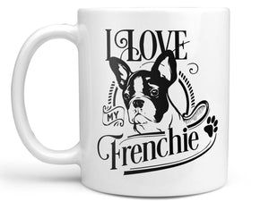 I Love My Frenchie Coffee Mug,Coffee Mugs Never Lie,Coffee Mug