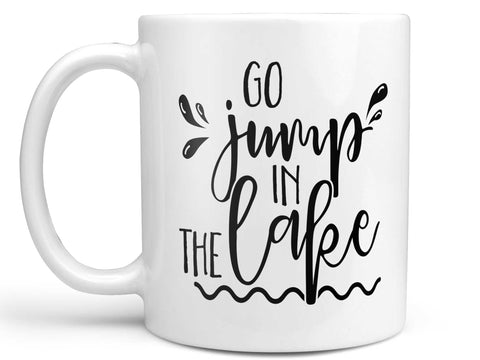 Go Jump In the Lake Coffee Mug,Coffee Mugs Never Lie,Coffee Mug