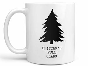 Shitter's Full Clark Coffee Mug,Coffee Mugs Never Lie,Coffee Mug