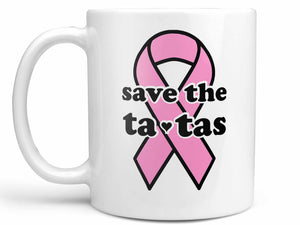 Save the Ta Tas Coffee Mug,Coffee Mugs Never Lie,Coffee Mug