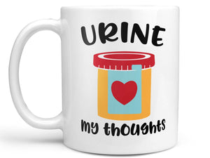 Urine My Thoughts Coffee Mug,Coffee Mugs Never Lie,Coffee Mug