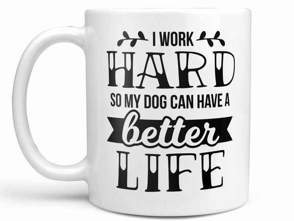 Work Hard Dog Coffee Mug,Coffee Mugs Never Lie,Coffee Mug