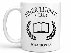 Finer Things Club Coffee Mug,Coffee Mugs Never Lie,Coffee Mug