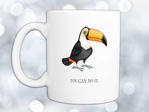 Toucan Do It Coffee Mug,Coffee Mugs Never Lie,Coffee Mug