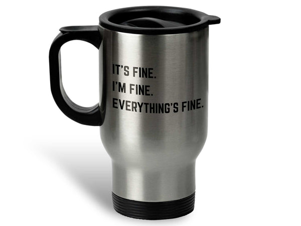 It's Fine I'm Fine Coffee Mug,Coffee Mugs Never Lie,Coffee Mug