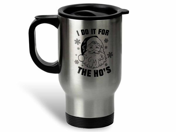 I Do It For the Ho's Coffee Mug,Coffee Mugs Never Lie,Coffee Mug