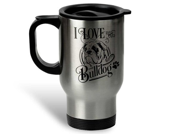 I Love My Bulldog Coffee Mug,Coffee Mugs Never Lie,Coffee Mug