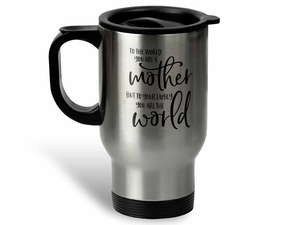 You Are the World Coffee Mug,Coffee Mugs Never Lie,Coffee Mug