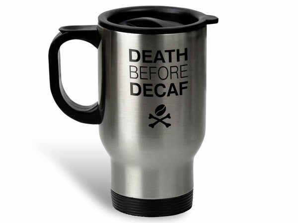 Death Before Decaf Coffee Mug,Coffee Mugs Never Lie,Coffee Mug