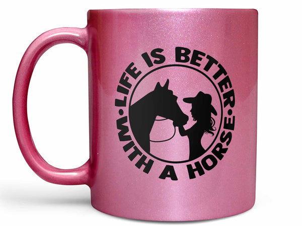 Life is Better with a Horse Coffee Mug