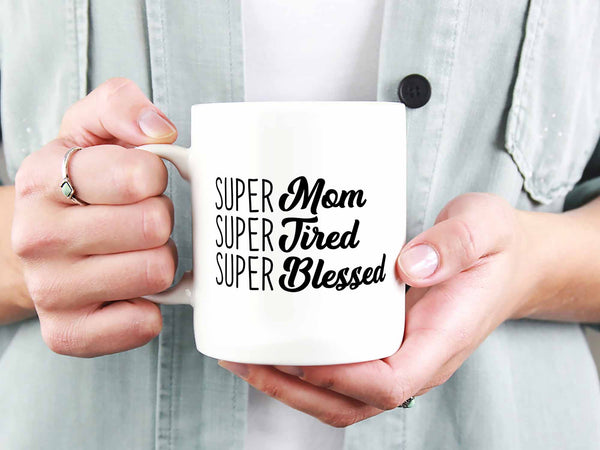 Super Mom Super Tired Coffee Mug