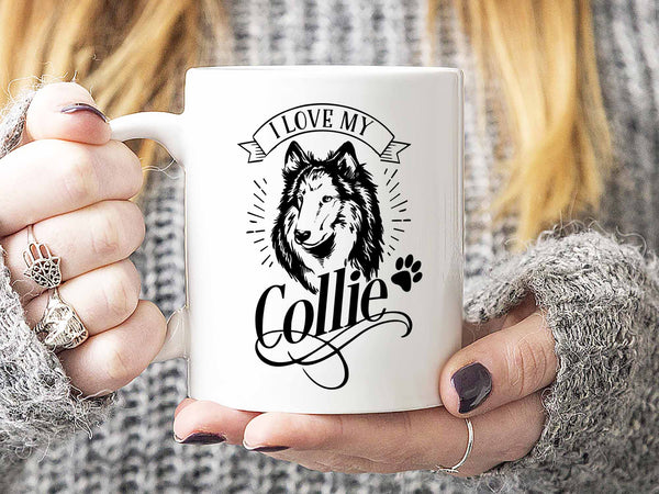 I Love My Collie Coffee Mug,Coffee Mugs Never Lie,Coffee Mug