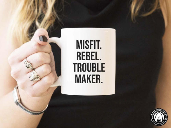 Misfit Rebel Trouble Maker Coffee Mug,Coffee Mugs Never Lie,Coffee Mug