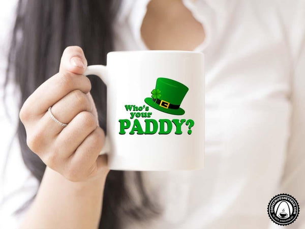 Who's Your Paddy Coffee Mug,Coffee Mugs Never Lie,Coffee Mug