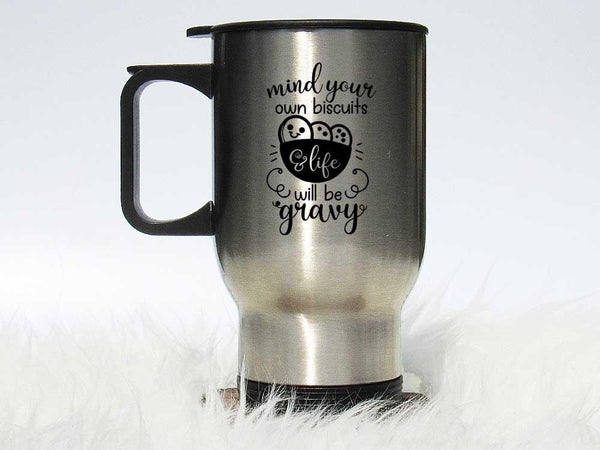 Mind Your Own Biscuits Coffee Mug,Coffee Mugs Never Lie,Coffee Mug