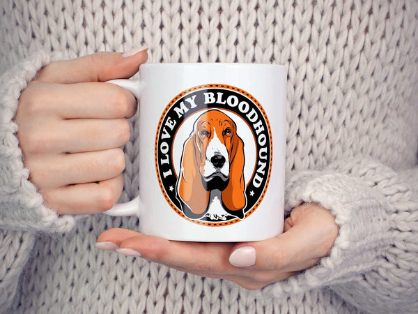 I Love My Bloodhound Coffee Mug,Coffee Mugs Never Lie,Coffee Mug