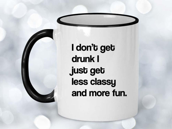 I Don't Get Drunk Coffee Mug,Coffee Mugs Never Lie,Coffee Mug
