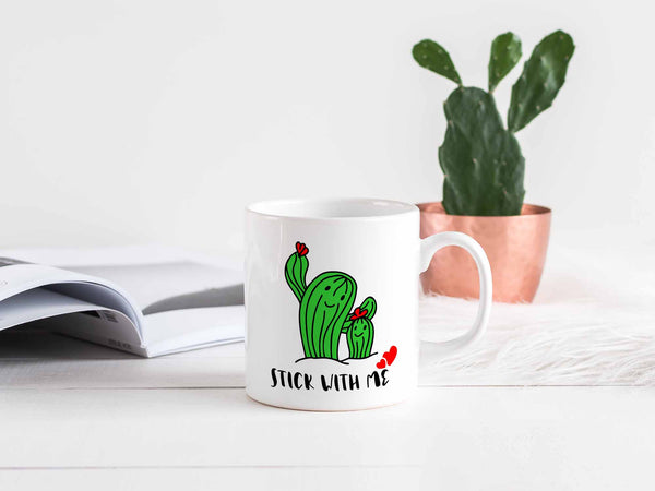 Stick With Me Coffee Mug