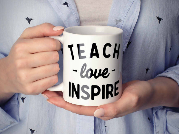 Teach Love Inspire Coffee Mug,Coffee Mugs Never Lie,Coffee Mug