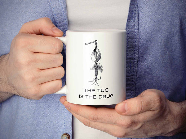 The Tug is the Drug Coffee Mug,Coffee Mugs Never Lie,Coffee Mug