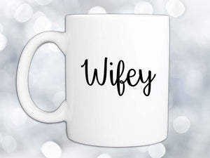 Wifey Coffee Mug,Coffee Mugs Never Lie,Coffee Mug
