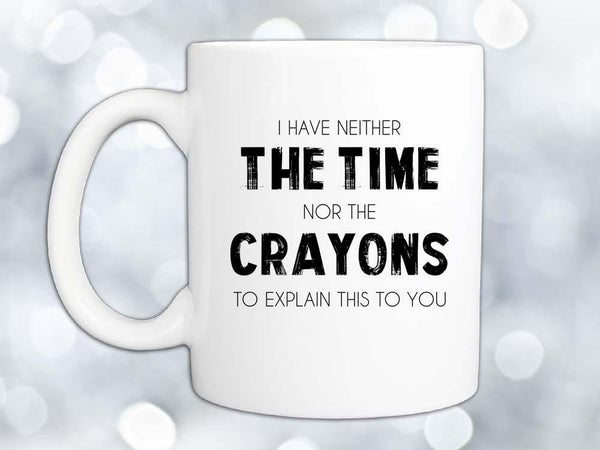 Time Nor Crayons Coffee Mug,Coffee Mugs Never Lie,Coffee Mug