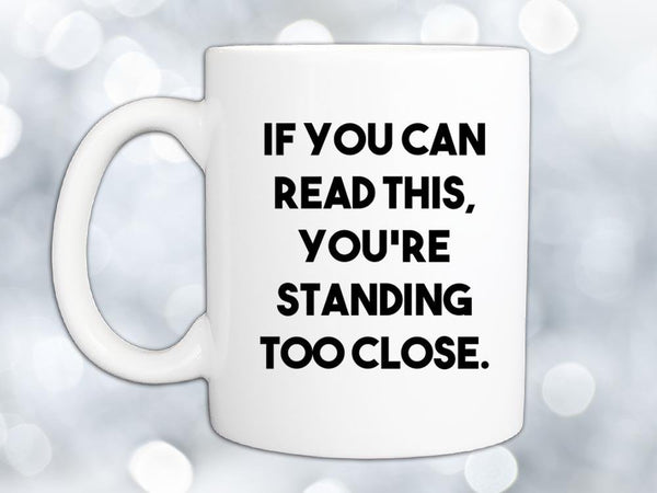 If You Can Read This Coffee Mug,Coffee Mugs Never Lie,Coffee Mug