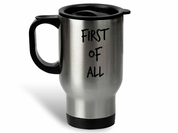 First of All Coffee Mug