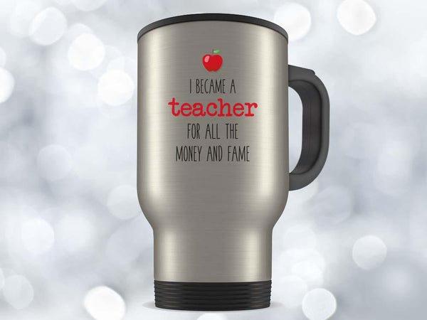 Money and Fame Teacher's Coffee Mug,Coffee Mugs Never Lie,Coffee Mug