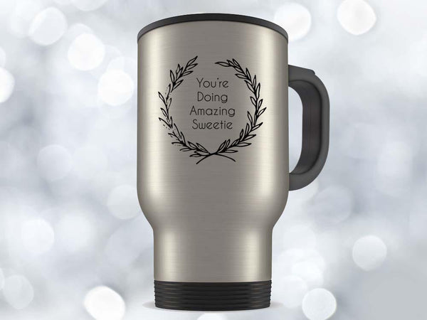 You're Doing Amazing Coffee Mug,Coffee Mugs Never Lie,Coffee Mug
