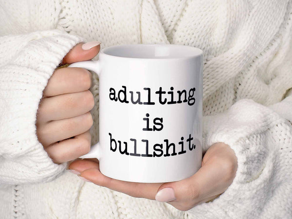 Adulting is Bullshit Coffee Mug,Coffee Mugs Never Lie,Coffee Mug