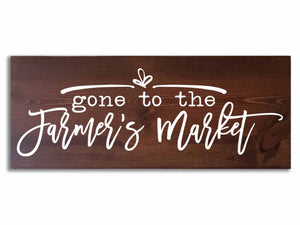 Gone to the Farmer's Market Sign