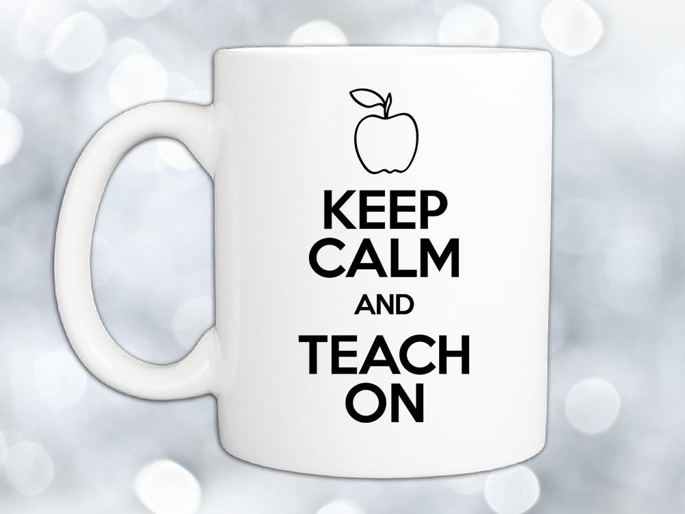 Keep Calm and Teach On Coffee Mug,Coffee Mugs Never Lie,Coffee Mug