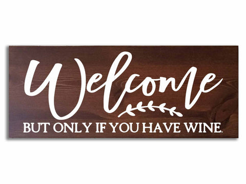 Welcome If You Have Wine Sign