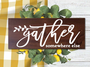 Gather Somewhere Else Sign
