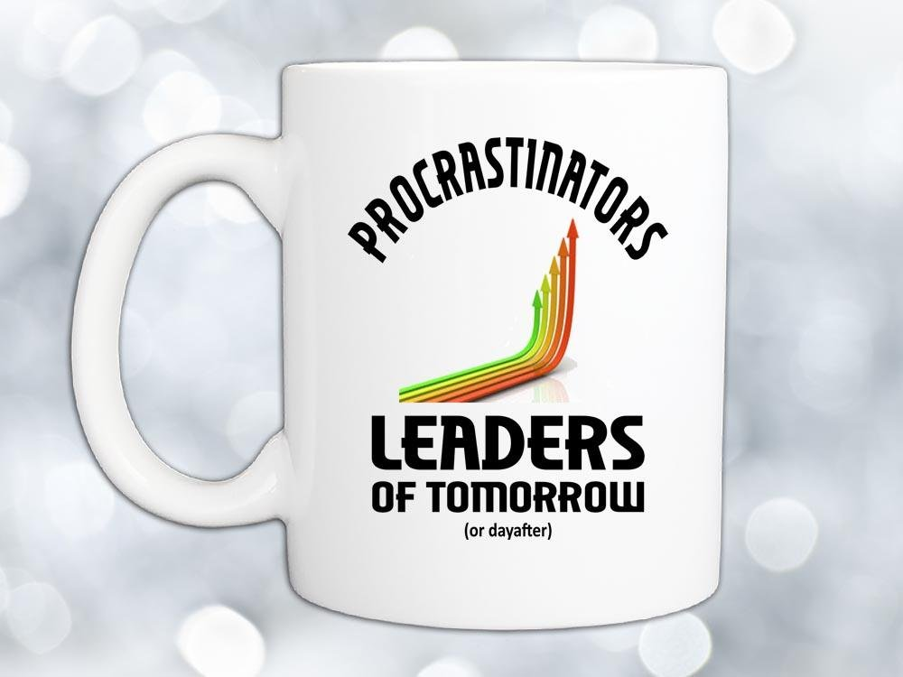 Procrastinators Leaders Coffee Mug,Coffee Mugs Never Lie,Coffee Mug
