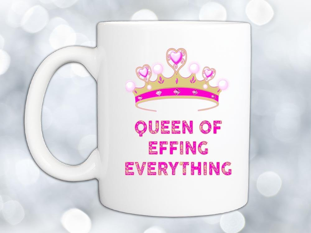Queen of Everything Coffee Mug,Coffee Mugs Never Lie,Coffee Mug