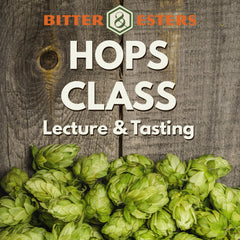 Hops Class: Lecture & Tasting