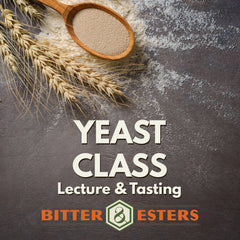Yeast Class: Lecture & Tasting