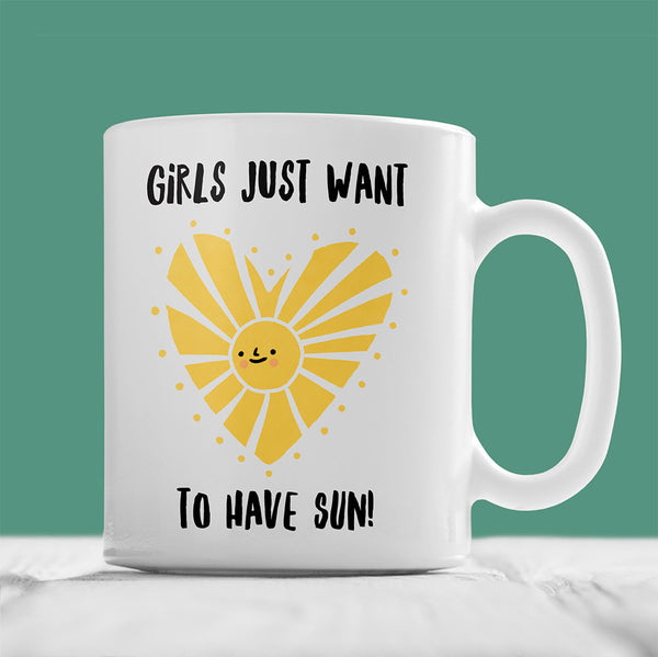Girls Just Want To Have Sun Mug